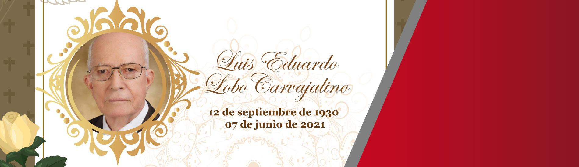 Luis Eduardo Lobo Carvajalino, siempre en nuestra memoria